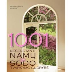 1001 nesenstanti namų ir sodo tvarkymo gudrybė