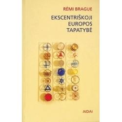 Ekscentriškoji Europos tapatybė