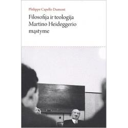 Filosofija ir teologija Martino Heideggerio mąstyme